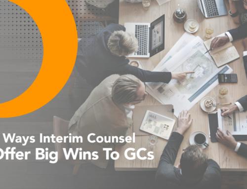 3 Ways Interim Counsel Offer Big Wins To GCs